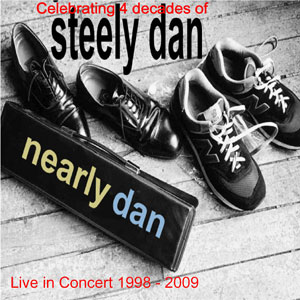 Celebrating 4 decades of Steely Dan - Nearly Dan live - on iTunes